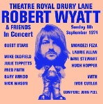 robert wyatt & friends - theatre royal drury lane 8th september 1974