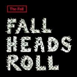 the fall - fall heads rool