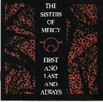 sisters of mercy - first and last and always (expanded)