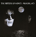 sisters of mercy - floodland -remastered-