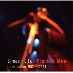 simon h. fell - frank & max (bass solos 2001 - 2011)