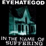eyehategod - in the name of the suffering