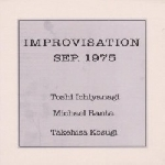 toshi ichiyanagi - michael ranta - takehisa kosugi - improvisation sep. 1975