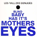 les rallizes denudés - blind baby has it's mothers eye
