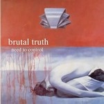 brutal truth - need to control (expanded reissue)