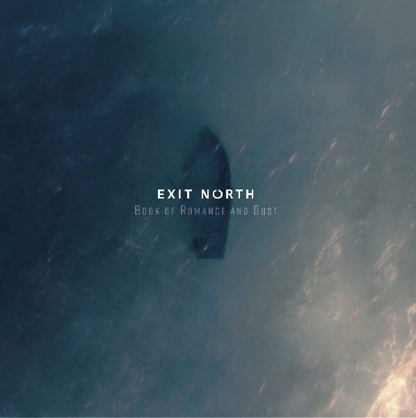 Exit North - Book Of Romance And Dust (RSD 2020)