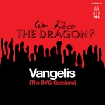 vangelis - who killed the dragon? (the BYG sessions)