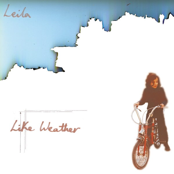Leila - Like Weather (re-mastered reissue)