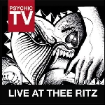psychic tv - live at the ritz
