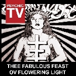 psychic tv - thhe fabulous feast ov flowering light