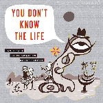 jamie saft - steve swallow - bobby previte - you don't know the life