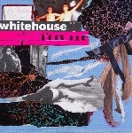whitehouse - the sound of being alive
