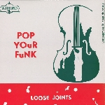loose joints (arthur russell) - pop your funk (the complete singles collection)