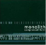 monolith - compressed form