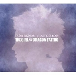 trent reznor / atticus ross - the girl with the dragon tattoo