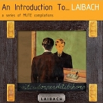 laibach - an introduction to... laibach / reproduction prohibited