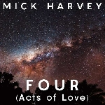 mick harvey - four (acts of love)
