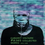 cabaret voltaire - #8385 collected works 1983 - 1985 (4xlp + 6xcd + 2xdvd)