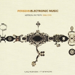 persian electronic music - yesterday and today 1966-2006