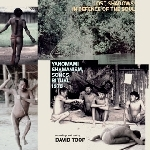 david toop - yanomami shamanism, songs, ritual, 1978