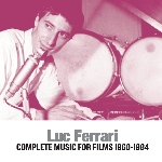 luc ferrari - complete music for films 1960-1984