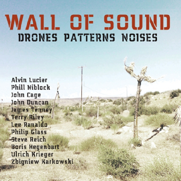ulrich krieger - wall of sound (drones patterns noises)