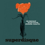 jac berrocal - david fenech - ghédalia tazartes - superdisque