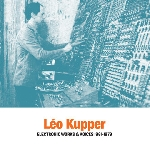 léo kupper - electronic works & voices 1961-1979