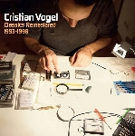 cristian vogel - classics remastered (1993 - 1998)