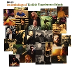 v/a - an anthology of turkish experimental music (1961 - 2014)