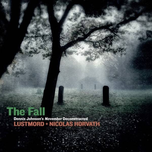 lustmord + nicolas horvath - the fall / dennis johnson's november deconstructed (limited white vinyl)