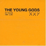 the young gods - xx years 1985-2005