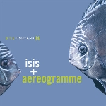 isis + aereogramme - in the fishtank