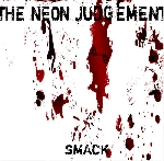 the neon judgement - smack