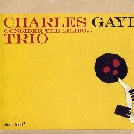 charles gayle trio (greene - rosen) - consider the lilies
