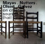 mayas nutters - olsen galvez - on creative sources (hail satan)