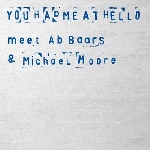 you had me at hello (grimal - myhr - skjodt) - meet ab baars & michael moore