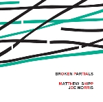 matthew shipp - joe morris - broken partials