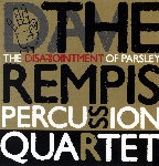 the rempis percussion quartet - the disappointment of parsley