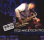 fred anderson trio - a night at the velvet lounge, made in chicago 2007
