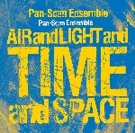 pan-scan ensemble - air and light and time and space