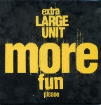 extra large unit (paal nilssen-love) - more fun please