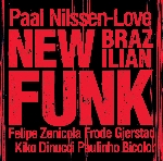 paal nilssen-love - new brazilian funk