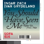 ingar zach - ivar grydeland - you should have seen me, before we first met