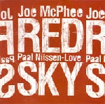 joe mcphee - paal nilssen-love - red sky