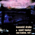 hamid drake - assif tsahar - soul bodies vol.1