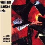 william parker trio - ... and william danced