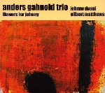 anders gahnold trio (johnny dyani - gilbert matthews) - flowers for johnny