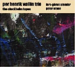 per henrik wallin trio - the stockholm tapes
