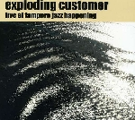 exploding customer - live at tampere jazz happening